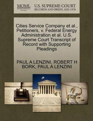 Cities Service Company et al., Petitioners, V. Federal Energy Administration et al. U.S. Supreme Court Transcript of Record with Supporting Pleadings