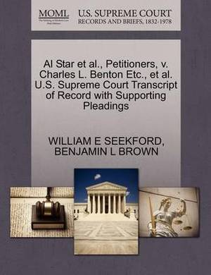 Al Star et al., Petitioners, V. Charles L. Benton Etc., et al. U.S. Supreme Court Transcript of Record with Supporting Pleadings