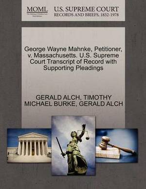 George Wayne Mahnke, Petitioner, V. Massachusetts. U.S. Supreme Court Transcript of Record with Supporting Pleadings