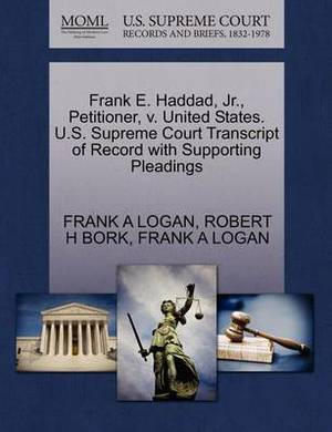 Frank E. Haddad, JR., Petitioner, V. United States. U.S. Supreme Court Transcript of Record with Supporting Pleadings