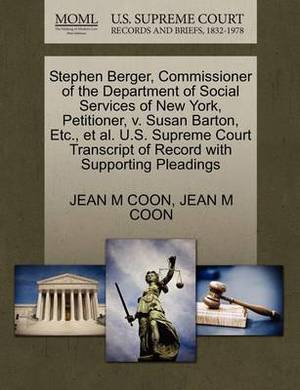 Stephen Berger, Commissioner of the Department of Social Services of New York, Petitioner, V. Susan Barton, Etc., et al. U.S. Supreme Court Transcript of Record with Supporting Pleadings