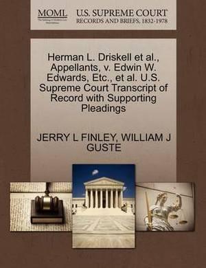 Herman L. Driskell et al., Appellants, V. Edwin W. Edwards, Etc., et al. U.S. Supreme Court Transcript of Record with Supporting Pleadings