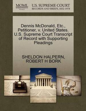 Dennis McDonald, Etc., Petitioner, V. United States. U.S. Supreme Court Transcript of Record with Supporting Pleadings
