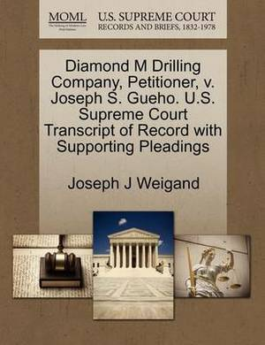 Diamond M Drilling Company, Petitioner, V. Joseph S. Gueho. U.S. Supreme Court Transcript of Record with Supporting Pleadings