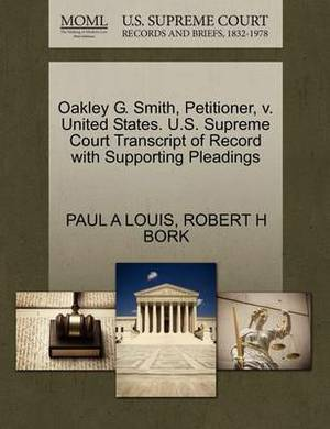 Oakley G. Smith, Petitioner, V. United States. U.S. Supreme Court Transcript of Record with Supporting Pleadings
