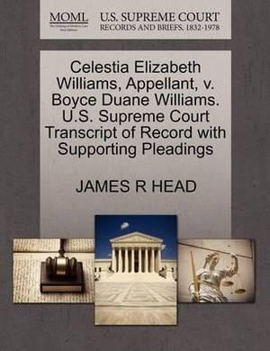 Celestia Elizabeth Williams, Appellant, V. Boyce Duane Williams. U.S. Supreme Court Transcript of Record with Supporting Pleadings