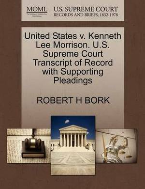 United States V. Kenneth Lee Morrison. U.S. Supreme Court Transcript of Record with Supporting Pleadings
