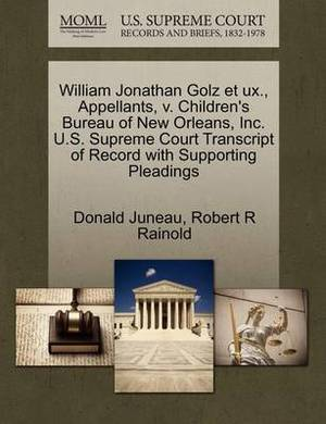 William Jonathan Golz Et UX., Appellants, V. Children's Bureau of New Orleans, Inc. U.S. Supreme Court Transcript of Record with Supporting Pleadings