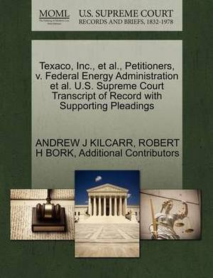 Texaco, Inc., et al., Petitioners, V. Federal Energy Administration et al. U.S. Supreme Court Transcript of Record with Supporting Pleadings
