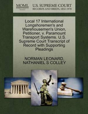 Local 17 International Longshoremen's and Warehousemen's Union, Petitioner, V. Paramount Transport Systems. U.S. Supreme Court Transcript of Record with Supporting Pleadings