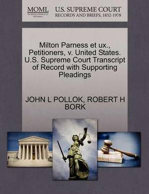 Milton Parness Et UX., Petitioners, V. United States. U.S. Supreme Court Transcript of Record with Supporting Pleadings