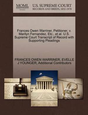 Frances Owen Warriner, Petitioner, V. Marilyn Fernandez, Etc., et al. U.S. Supreme Court Transcript of Record with Supporting Pleadings