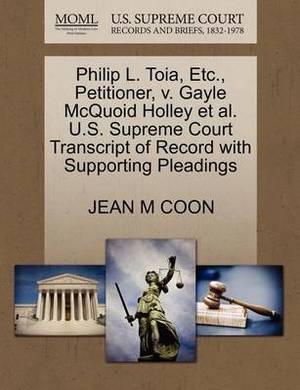 Philip L. Toia, Etc., Petitioner, V. Gayle McQuoid Holley et al. U.S. Supreme Court Transcript of Record with Supporting Pleadings