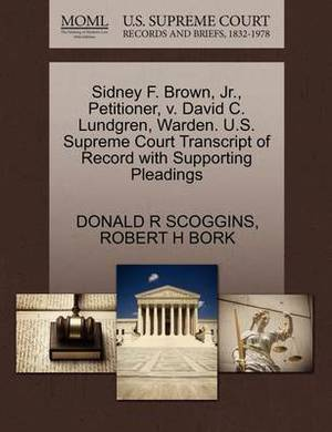 Sidney F. Brown, JR., Petitioner, V. David C. Lundgren, Warden. U.S. Supreme Court Transcript of Record with Supporting Pleadings