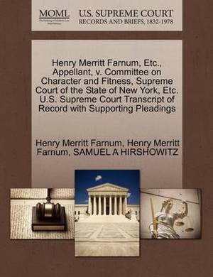 Henry Merritt Farnum, Etc., Appellant, V. Committee on Character and Fitness, Supreme Court of the State of New York, Etc. U.S. Supreme Court Transcript of Record with Supporting Pleadings