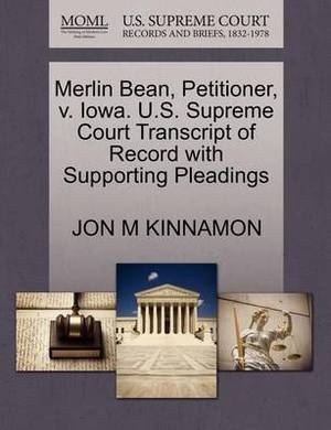 Merlin Bean, Petitioner, V. Iowa. U.S. Supreme Court Transcript of Record with Supporting Pleadings