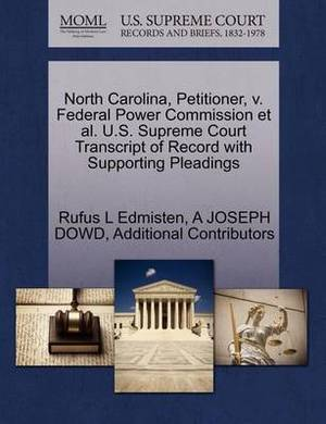 North Carolina, Petitioner, V. Federal Power Commission et al. U.S. Supreme Court Transcript of Record with Supporting Pleadings