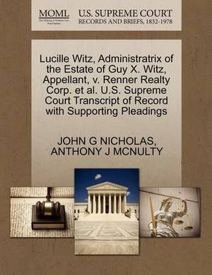 Lucille Witz, Administratrix of the Estate of Guy X. Witz, Appellant, V. Renner Realty Corp. et al. U.S. Supreme Court Transcript of Record with Supporting Pleadings