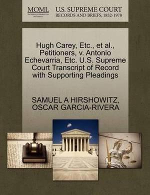 Hugh Carey, Etc., et al., Petitioners, V. Antonio Echevarria, Etc. U.S. Supreme Court Transcript of Record with Supporting Pleadings