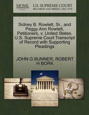 Sidney B. Rowlett, Sr., and Peggy Ann Rowlett, Petitioners, V. United States. U.S. Supreme Court Transcript of Record with Supporting Pleadings
