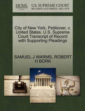 City of New York, Petitioner, V. United States. U.S. Supreme Court Transcript of Record with Supporting Pleadings