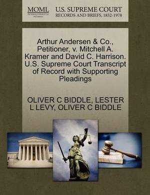 Arthur Andersen & Co., Petitioner, V. Mitchell A. Kramer and David C. Harrison. U.S. Supreme Court Transcript of Record with Supporting Pleadings