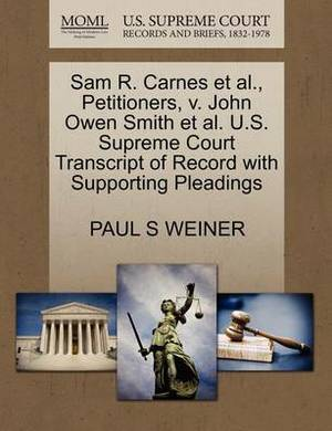 Sam R. Carnes et al., Petitioners, V. John Owen Smith et al. U.S. Supreme Court Transcript of Record with Supporting Pleadings