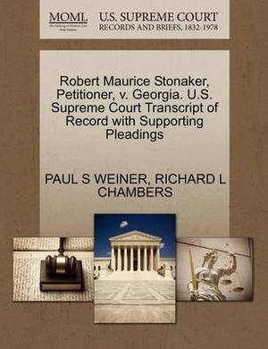 Robert Maurice Stonaker, Petitioner, V. Georgia. U.S. Supreme Court Transcript of Record with Supporting Pleadings