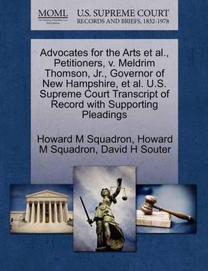 Advocates for the Arts et al., Petitioners, V. Meldrim Thomson, JR., Governor of New Hampshire, et al. U.S. Supreme Court Transcript of Record with Supporting Pleadings