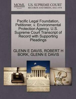 Pacific Legal Foundation, Petitioner, V. Environmental Protection Agency. U.S. Supreme Court Transcript of Record with Supporting Pleadings