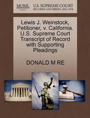 Lewis J. Weinstock, Petitioner, V. California. U.S. Supreme Court Transcript of Record with Supporting Pleadings