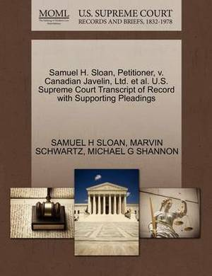 Samuel H. Sloan, Petitioner, V. Canadian Javelin, Ltd. et al. U.S. Supreme Court Transcript of Record with Supporting Pleadings