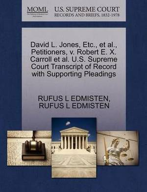 David L. Jones, Etc., et al., Petitioners, V. Robert E. X. Carroll et al. U.S. Supreme Court Transcript of Record with Supporting Pleadings