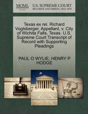 Texas Ex Rel. Richard Vogtsberger, Appellant, V. City of Wichita Falls, Texas. U.S. Supreme Court Transcript of Record with Supporting Pleadings