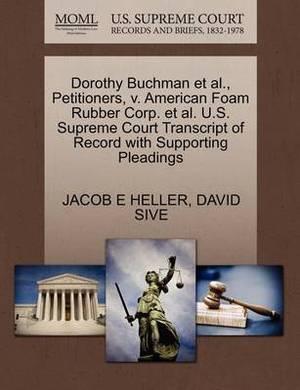Dorothy Buchman et al., Petitioners, V. American Foam Rubber Corp. et al. U.S. Supreme Court Transcript of Record with Supporting Pleadings