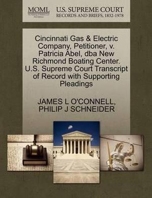 Cincinnati Gas & Electric Company, Petitioner, V. Patricia Abel, DBA New Richmond Boating Center. U.S. Supreme Court Transcript of Record with Supporting Pleadings