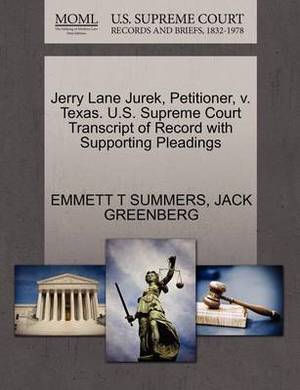 Jerry Lane Jurek, Petitioner, V. Texas. U.S. Supreme Court Transcript of Record with Supporting Pleadings