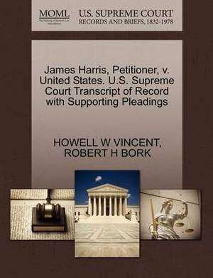 James Harris, Petitioner, V. United States. U.S. Supreme Court Transcript of Record with Supporting Pleadings