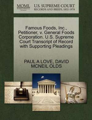 Famous Foods, Inc., Petitioner, V. General Foods Corporation. U.S. Supreme Court Transcript of Record with Supporting Pleadings