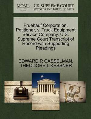 Fruehauf Corporation, Petitioner, V. Truck Equipment Service Company. U.S. Supreme Court Transcript of Record with Supporting Pleadings