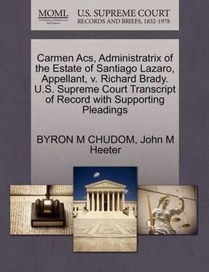 Carmen Acs, Administratrix of the Estate of Santiago Lazaro, Appellant, V. Richard Brady. U.S. Supreme Court Transcript of Record with Supporting Pleadings