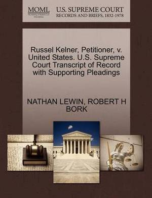 Russel Kelner, Petitioner, V. United States. U.S. Supreme Court Transcript of Record with Supporting Pleadings