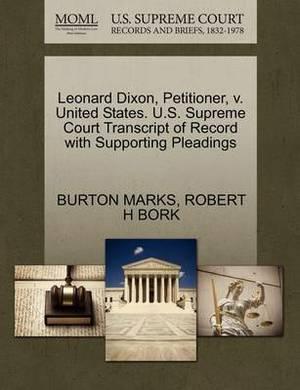 Leonard Dixon, Petitioner, V. United States. U.S. Supreme Court Transcript of Record with Supporting Pleadings