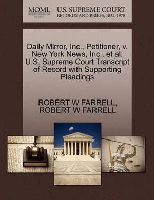 Daily Mirror, Inc., Petitioner, V. New York News, Inc., et al. U.S. Supreme Court Transcript of Record with Supporting Pleadings