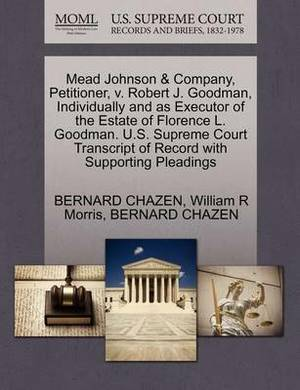 Mead Johnson & Company, Petitioner, V. Robert J. Goodman, Individually and as Executor of the Estate of Florence L. Goodman. U.S. Supreme Court Transcript of Record with Supporting Pleadings