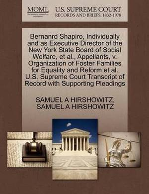 Bernanrd Shapiro, Individually and as Executive Director of the New York State Board of Social Welfare, et al., Appellants, V. Organization of Foster Families for Equality and Reform et al. U.S. Supreme Court Transcript of Record with Supporting Pleadings