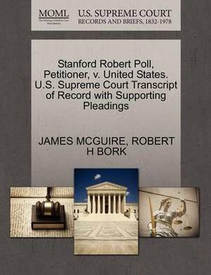 Stanford Robert Poll, Petitioner, V. United States. U.S. Supreme Court Transcript of Record with Supporting Pleadings