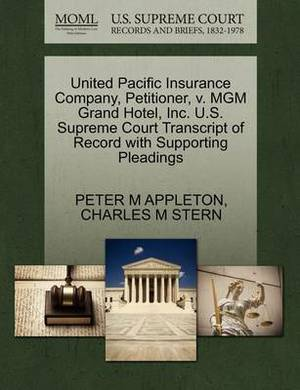 United Pacific Insurance Company, Petitioner, V. MGM Grand Hotel, Inc. U.S. Supreme Court Transcript of Record with Supporting Pleadings