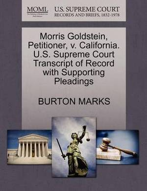 Morris Goldstein, Petitioner, V. California. U.S. Supreme Court Transcript of Record with Supporting Pleadings