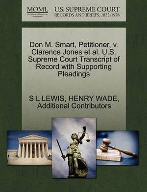 Don M. Smart, Petitioner, V. Clarence Jones et al. U.S. Supreme Court Transcript of Record with Supporting Pleadings